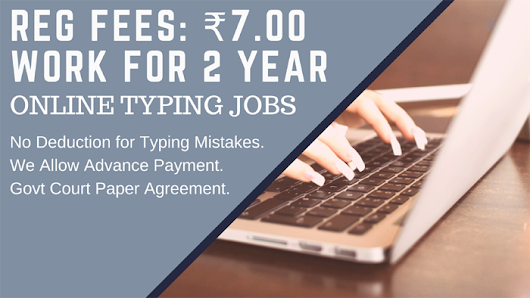 Online Typing jobs@ Rs-1 Registration Fees(2 YEAR TRAIL)Daily Payment