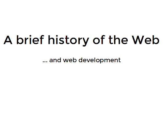 A brief history of the Web... and web development – Víctor López Ferrando