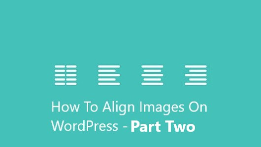 How To Align Images With Gutenberg - Part Two | Web Design