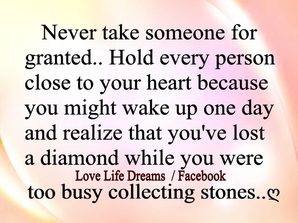 Quotes About Taking Someone For Granted 15 Quotes
