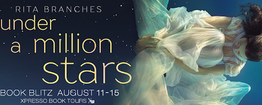 BOOK BLITZ, EXCERPT & GIVEAWAY: Under a Million Stars by Rita Branches
