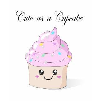 Cute as a cupcake t-shirt (kawaii) shirt