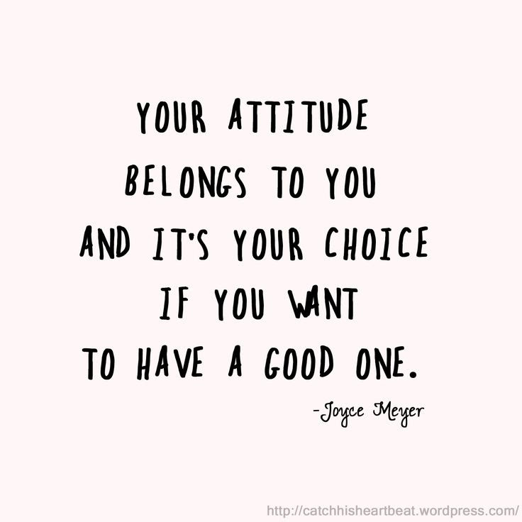 Quotes About Choices And Attitude 23 Quotes