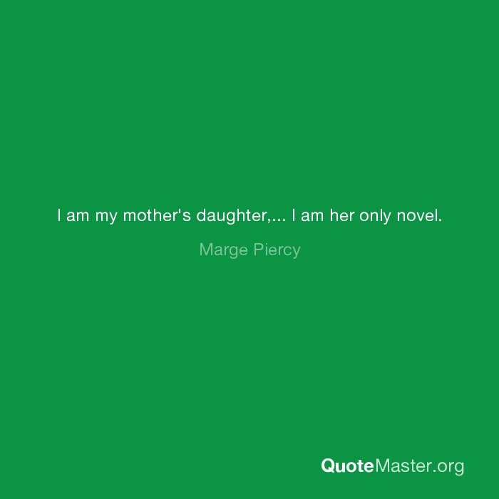 I Am My Mothers Daughter I Am Her Only Novel Marge Piercy