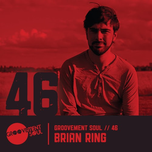GS46 BRIAN RING - GROOVEMENT SOUL EXCLUSIVE MIX + INTERVIEW by Groovement Soul