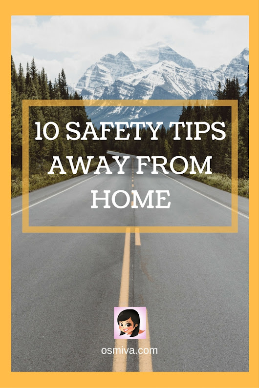 10 Safety Tips Away From Home | OSMIVA