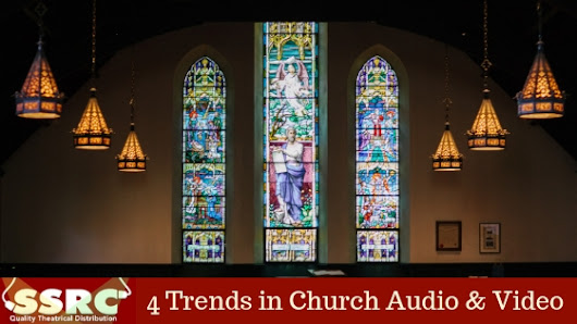 4 Trends in Church Audio & Video – SSRC Online