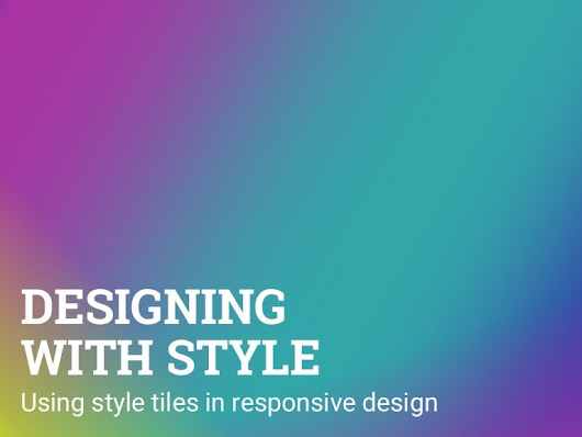 Designing with style: Using style tiles in responsive design