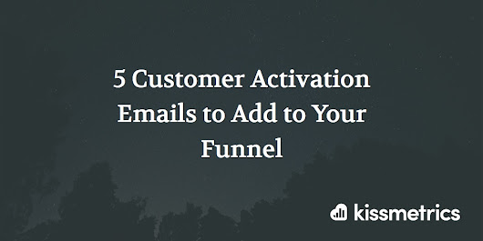 5 Customer Activation Emails to Add to Your Funnel