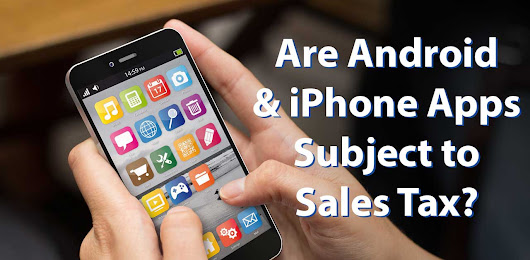 Are Android and iPhone Apps Subject to Sales Tax?