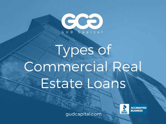 Types of Commercial Real Estate Loans & Mortgages – GUD Capital