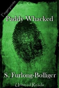 Paddy Whacked by S. Furlong-Bollinger
