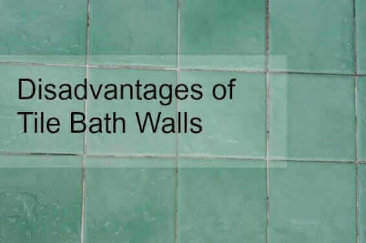 Disadvantages of Tile Bath Walls -