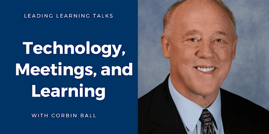 Technology, Meetings, and Learning with Corbin Ball