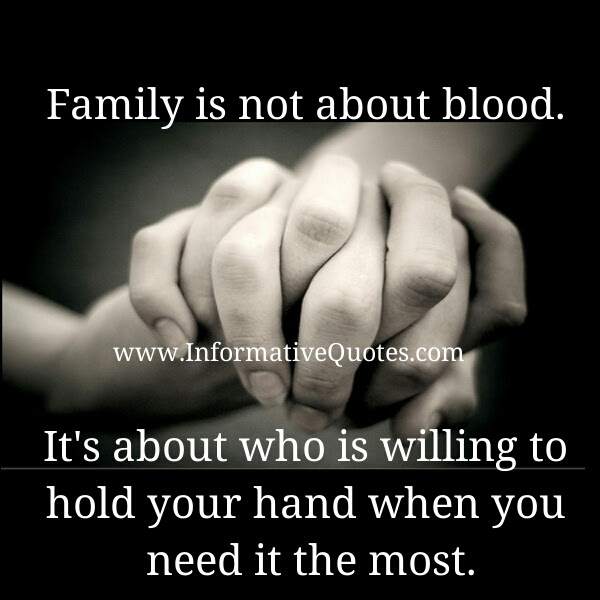 Family Is Not About Blood Informative Quotes