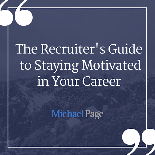 6 Lessons You Can Learn From Recruiters About Motivation | Michael Page