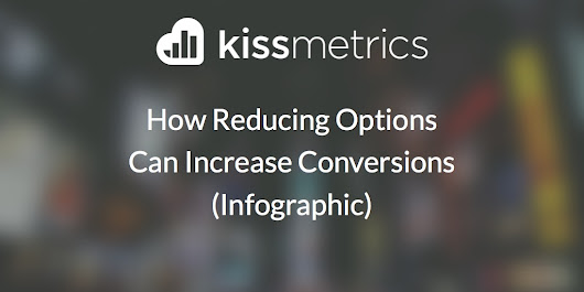 How Reducing Options Can Increase Conversions (Infographic)