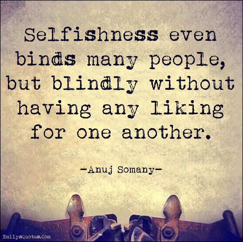 Quotes Selfish People In Relationships Daily Inspiration Quotes