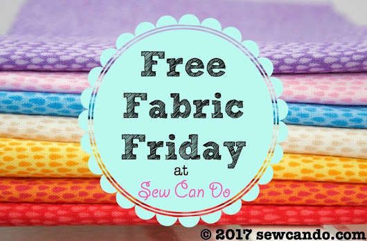 It's Officially Here: FREE Fabric Friday!