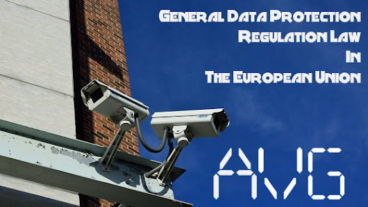 General Data Protection Regulation Law In The European Union (AVG)
