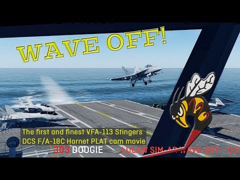 FA-18C VFA-113 First Carrier Landings and PLAT Cam Mod