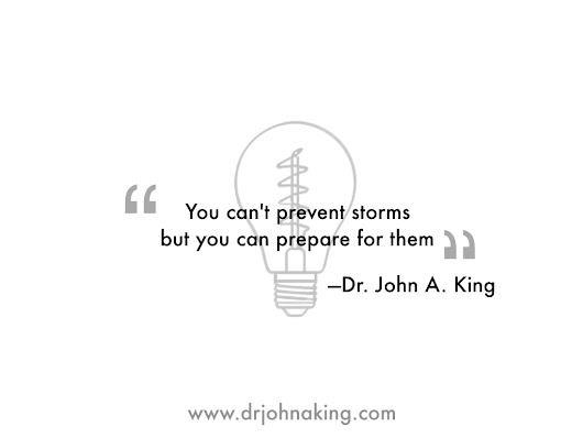 You Can't Prevent Storms - Dr. John A. King