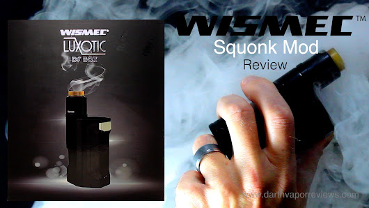 Wismec | Luxotic DF Box Squonk Mod Starter Kit Review | Darth Vapor Reviews