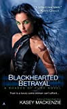 Blackhearted Betrayal (A Shades of Fury Novel)