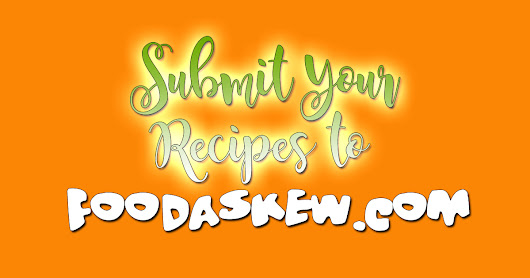 Submit Recipes to Food Askew