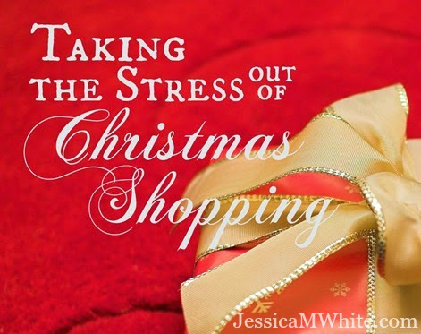 Taking the Stress Out of Christmas Shopping - JessicaMWhite.com