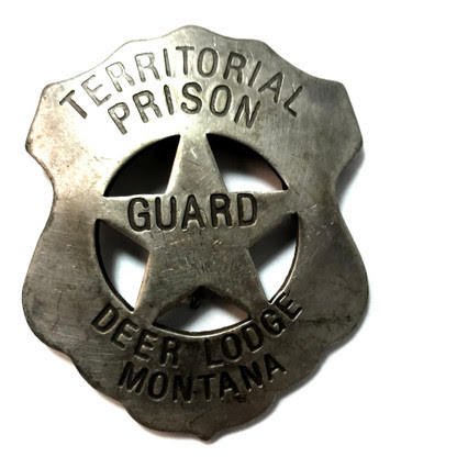 Historical Badge Of The Old West Territorial Prison Guard