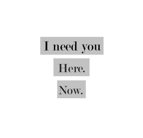 I Need You Here Now Pictures Photos And Images For Facebook