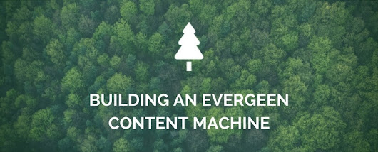 Evergreen Content - underpin(e)s all good content strategies?