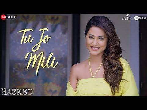 Tu Jo Mili Lyrics [तू जो मिली] - Hacked | Hina Khan | Rohan Shah | Yasser Desai
