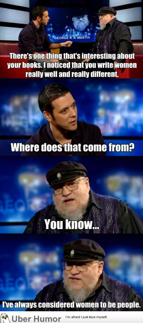 George R R Martin On Writing Women Funny Pictures Quotes Pics