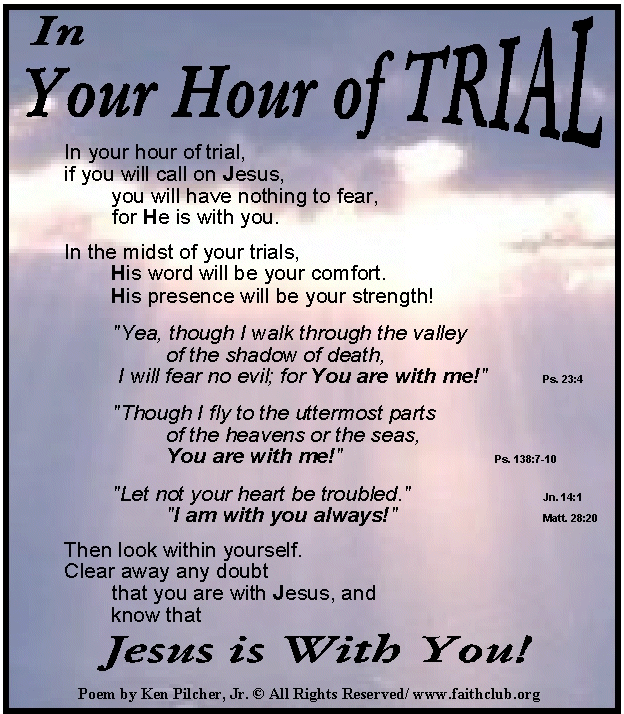 In Your Hour Of Trial And Tribulation Call On Jesushe Will Rescue