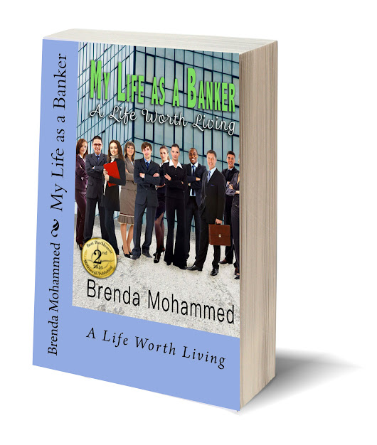 My Life as a Banker: A Life worth Living by Brenda Mohammed