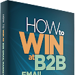 How To Win at B2B Email Marketing: A Guide to Achieving Success by Adam Q. Holden-Bache | The Business-to-Business email marketing book web site with free B2B email information and resources