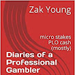 Diaries of a Professional Gambler Volume 1: micro stakes PLO cash (mostly) - Kindle edition by Zak Young. Humor & Entertainment Kindle eBooks @ Amazon.com.