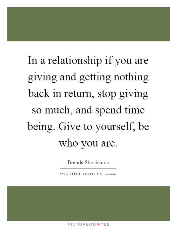 In A Relationship If You Are Giving And Getting Nothing Back In