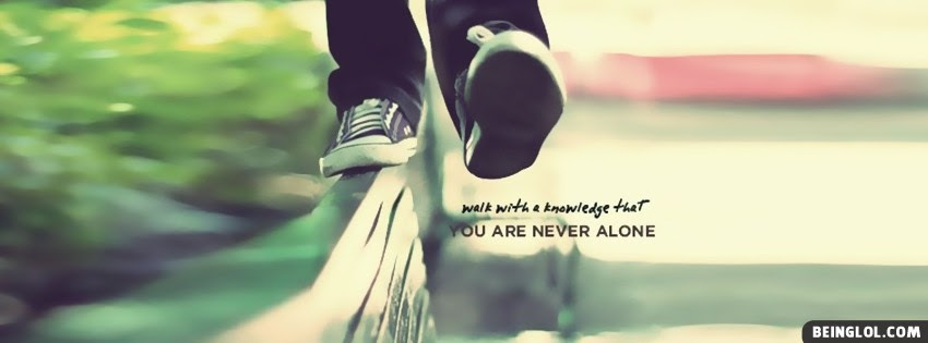You Are Never Alone Top Facebook Cover You Are Never Alone Top