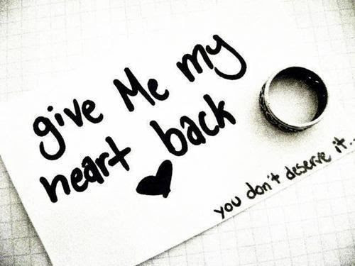 Give Me My Heart Back You Dont Deserve It Pictures Photos And