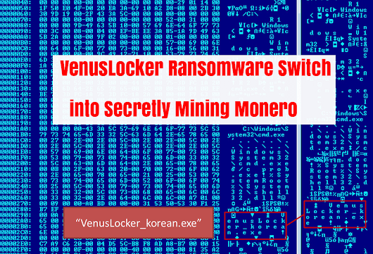 Group Behind a VenusLocker Ransomware Mining Monero Cryptocurrency
