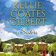 Sisters (Sun Valley Series, Book 1) - Kindle edition by Kellie Coates Gilbert. Literature & Fiction Kindle eBooks @ Amazon.com.