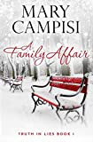 A Family Affair (Truth in Lies) by Mary Campisi