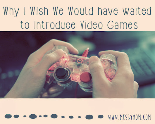 When to Introduce Video Games - Messymom