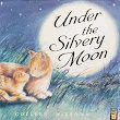 'Under the Silvery Moon' by Colleen McKeown