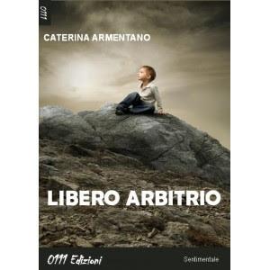 Libero arbitrio, Caterina Armentano
