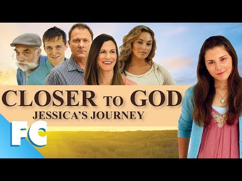 Closer To God: Jessica's Journey (2012) | Full Family Drama Movie