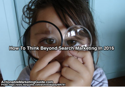 Why Search No Longer Has A Chokehold On Marketing - Heidi Cohen